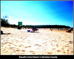 Grand Beach has been rated among the top 10 in the world...with good reason.