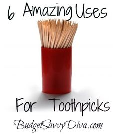 6 amazing uses for toothpicks