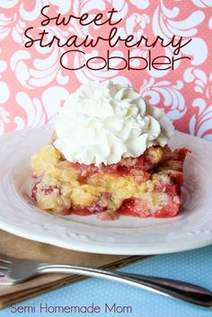 Semi Homemade Mom: Sweet Strawberry Cobbler - uses bisquick, simple and delicious!