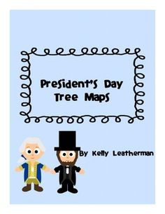 Here are two tree maps. They are for George Washington and Abraham Lincoln. This can be used as a prewriting activity when learning about these two...