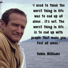 Well Said Robin Williams!
