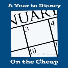 Love Our Disney: A Year To Disney On The Cheap walking you through your savings and planning to do Disneyland for cheap Monthly Series