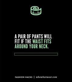 @Who What Wear - You can tell if a pair of pants will fit without trying them on by wrapping the waist around your neck. If the pants are your size, the jeans will wrap just once around your neck without overlap.