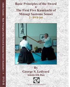 George Ledyard Sensei breaks down the first five sword forms created by his teacher, Mitsugi Saotome Sensei. Also included, a disc on basic sword principles covering the component elements in these forms.