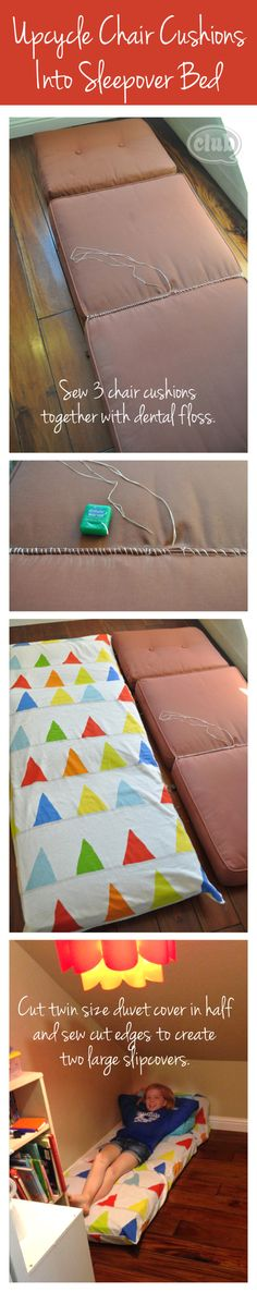 Take chair cushions and sew them together with a dental floss. Cover it with a twin size duvet