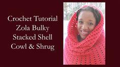 Crochet Tutorial - Zola Bulky Stacked Shell Cowl & Shrug
