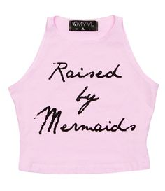 Raised by Mermaids Sleeveless Crop: http://shop.nylonmag.com/collections/whats-new/products/raised-by-mermaids-sleeveless-crop #NYLONshop