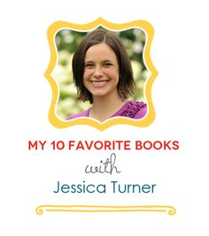 A new series on The Mom Creative where bloggers share their 10 Favorite Books. This list is Jessica Turner's 10 Favorite Books. Check it out. #books #booklover #reading