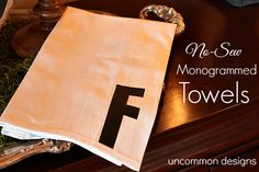 No Sew Monogrammed Towels... the Perfect Holiday Gift!  @Bonnie &  Trish { Uncommon Designs } #fabulouslyfestive