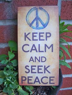 peace keep calm quotes, seek peac, peac sign, stay calm, peace signs, inspirational quotes on peace, word, la calma, keep calm signs