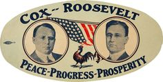 James M. Cox / Franklin D. Roosevelt sticker from 1920. Cox lost to Warren Harding in a landslide.