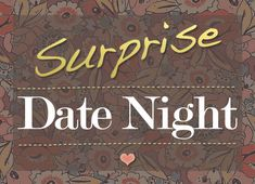 Creative Ways To Have A Surprise Date Night For Wives  gift ideas for my husband    valentines day To My Husband