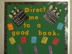 Movie Themed Class Bulletin Board to go with Class Library... Made with a Cricut.  You may also cut out extra books for students to write down their favorites that they have read to post throughout the year making this an interactive bulletin board.
