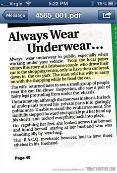 Always wear underwear in public…or else.... hee hee!!!!