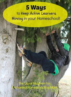 5 Ways to Keep Active Learners Moving in Your Homeschool (and why you should do it!) - Enchanted Homeschooling Mom