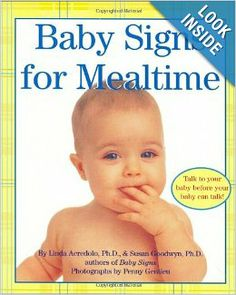 Baby Signs for Mealtime (Baby Signs (Harperfestival)): Linda Acredolo, Susan Goodwyn, Penny Gentieu: 9780060090739: Amazon.com: Books