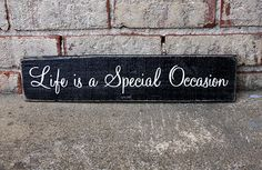 Life is a Special Occasion - Custom Wood Sign - #woodsign #vintage #distressed #customart #life