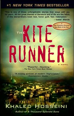 The Kite Runner - Childhood in war torn Afghanistan, novel about love, honor, guilt, fear and redemption.
