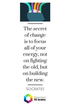 """""""The secret of change is to focus all of your energy, not on fighting the old, but on building the new."""" #quote #QOTD Train your brain to become smarter & stronger: http://taps.io/fitbrains"""