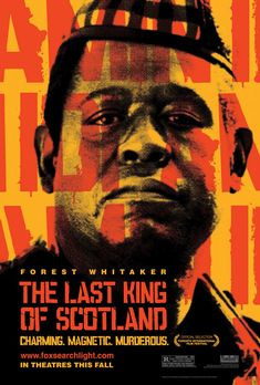The Last King of Scotland , starring James McAvoy, Forest Whitaker, Gillian Anderson, Kerry Washington. Based on the events of the brutal Ugandan dictator Idi Amin's regime as seen by his personal physician during the 1970s #Biography #Drama #History