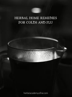 8 Herbal Home Remedies For Colds And Flu - Herbal Academy
