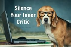 Silence Your Inner Critic http://blogpaws.com/be-the-change/guest-posts/silence-inner-critic-go-want/