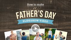 Make a memorable Father's Day photo slideshow in 3 easy steps. #fathersday #dad #gift #proshow