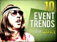 10 Event Trends for 2013 via Event Manager Blog