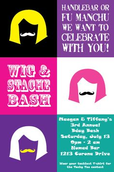 Love this wig & stache invite, snagged it and turned it into our own.