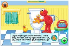 Potty Time with Elmo app - great for potty training!   Works on: iPhone, iPod Touch and iPad    .