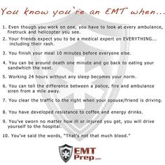 I'm not an EMT yet, but I already do numbers 1, 3, 4, 6, 7, and 8!