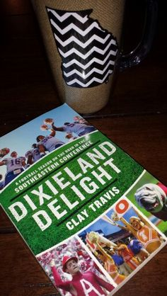 Dixieland Delight (A Football Season on the Road in the Southeastern Conference) by Clay Travis.