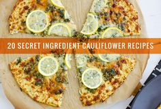 20 Secret Ingredient Cauliflower Recipes