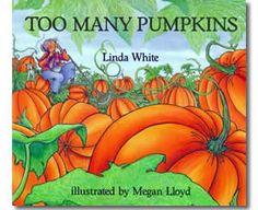 Too Many Pumpkins by Linda White, Megan Lloyd (Illustrator). Fall books for kids.