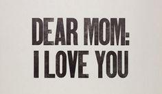 DEAR MOM: