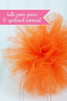 """all things simple   tutorial for the simplest and prettiest tulle pom-poms + garland. Great resource for 3""""-18"""" tulle."""