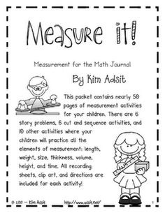 Kim Adsit's math products. This product includes story problems and 10 measurement activities.  They are adorable!