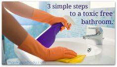 3 Simple Steps to a Toxic Free Bathroom