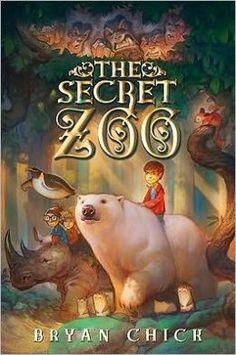 Bryan Chick: The Secret Zoo (The Secret Zoo Series #1)