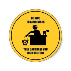 Be Nice to Archivists!
