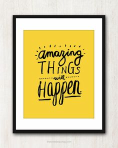 Amazing Things  Happy Inspiring quote print in 8x10 by theloveshop, $17.00