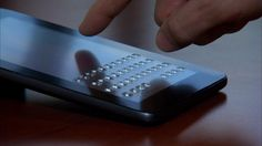 Tactus Technology uses microfluidics to make physical keys bubble up from the surface of a touch screen when you need to type and disappear, when you don't
