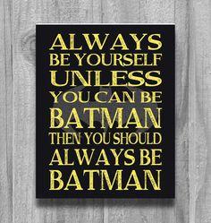 Boys Room Decor  Alway Be Yourself... Super Heros Wall Art Poster Print Bedroom Yellow Black OR CUSTOM Always Be Batman