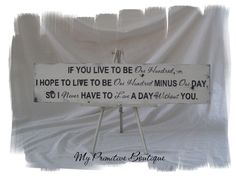 If You Live To Be 100, I Hope To Live To Be 100 Minus 1 Day So I Never Have To Live a Day Without You, Winnie The Pooh, Wedding Sign, Anniversary Gift, Cottage Sign, Shabby Chic Sign, Vintage Sign. $89.00, via Etsy.