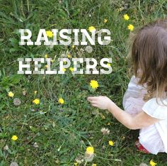 Young children love to help, all they need is encouragement, consistency, and a loving parent or teacher to teach them how to help