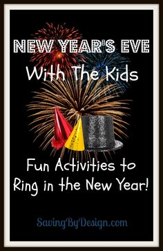 New Year's Eve with the Kids: Fun Activities to Ring in the New Year!