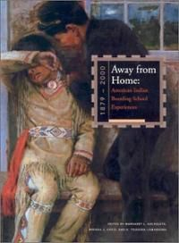 Archuleta, Margaret, Brenda J. Child, and K. Tsianina Lomawaima. Away from home: American Indian boarding school experiences, 1879-2000. Heard Museum; Santa Fe: Distributed by Museum of New Mexico Press, 2000.