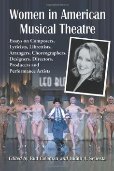 Women In American Musical Theatre: Essays on Composers, Lyricists, Librettists, Arrangers, Choreographers, Designers, Directors, Producers and Performance Artists by Bud Coleman purchased on demand