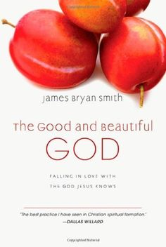 The Good and Beautiful God: Falling in Love with the God Jesus Knows (Apprentice (IVP Books)) by James Bryan Smith. $13.16. Series - Apprentice (IVP Books). Publication: June 15, 2009. Publisher: IVP Books (June 15, 2009). Author: James Bryan Smith. 232 pages