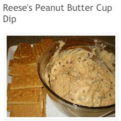 Reese peanut butter cup dip.